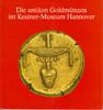 1991 BERGER, F. Die antiken Goldmünzen im Kestner-Museum Hannover   34.64 £ 40,00 EUR  +  6.93 £ shipping