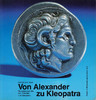 1992 Klose Von Alexander zu Kleopatra. Herrscherporträts der Griechen ... 12.99 £ 15,00 EUR  +  8.66 £ shipping